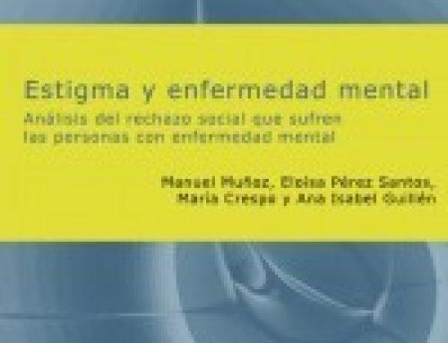 Estigma y Enfermedad Mental. Análisis del rechazo social que las personas con enfermedad mental